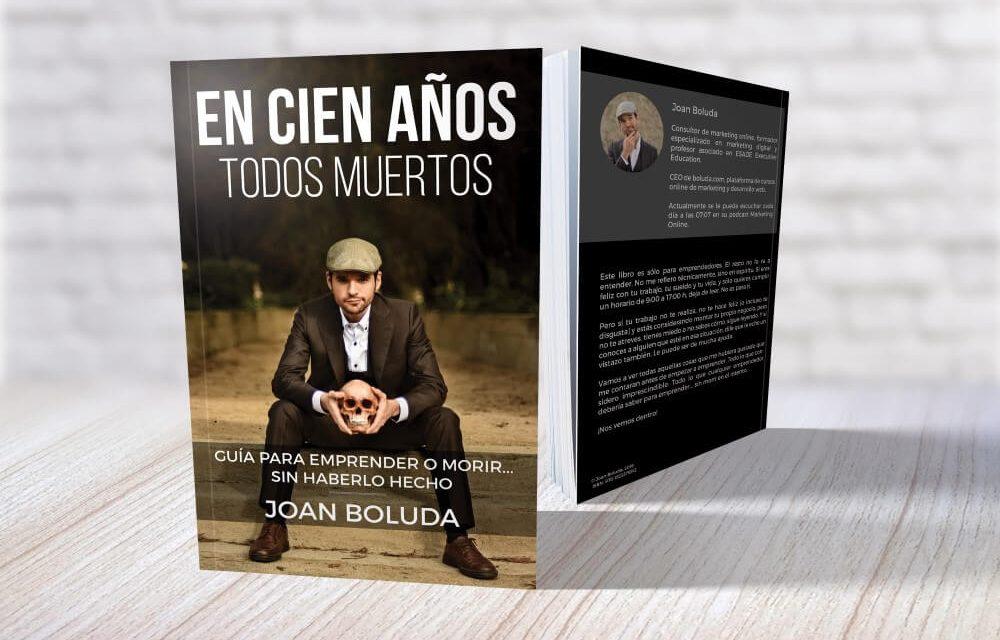 En 100 años todos muertos – Libro de Joan Boluda